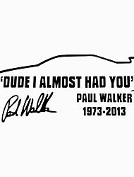 чувак я почти у вас Пол Уокер окна автомобиля JDM новинка винил стикера
